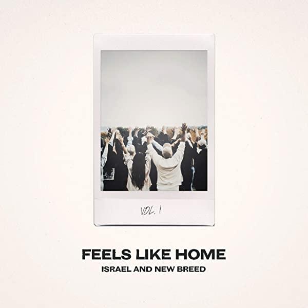 Israel Houghton & New Breed: Feels Like Home, Vol. 1